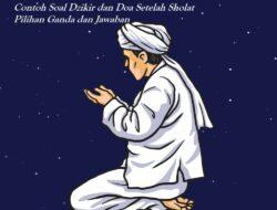 Acuan Soal Dzikir Dan Doa Setelah Sholat Pilihan Ganda Dan Balasan