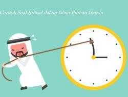 Pola Soal Ijtihad Dalam Islam Opsi Ganda [+Jawaban]