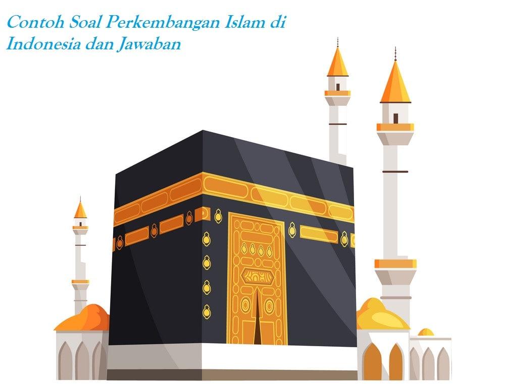 Acuan Soal Perkembangan Islam Di Indonesia Dan Balasan