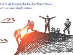 Contoh Soal Praduga Baik (Husnuzhan) Opsi Ganda Dan Jawaban