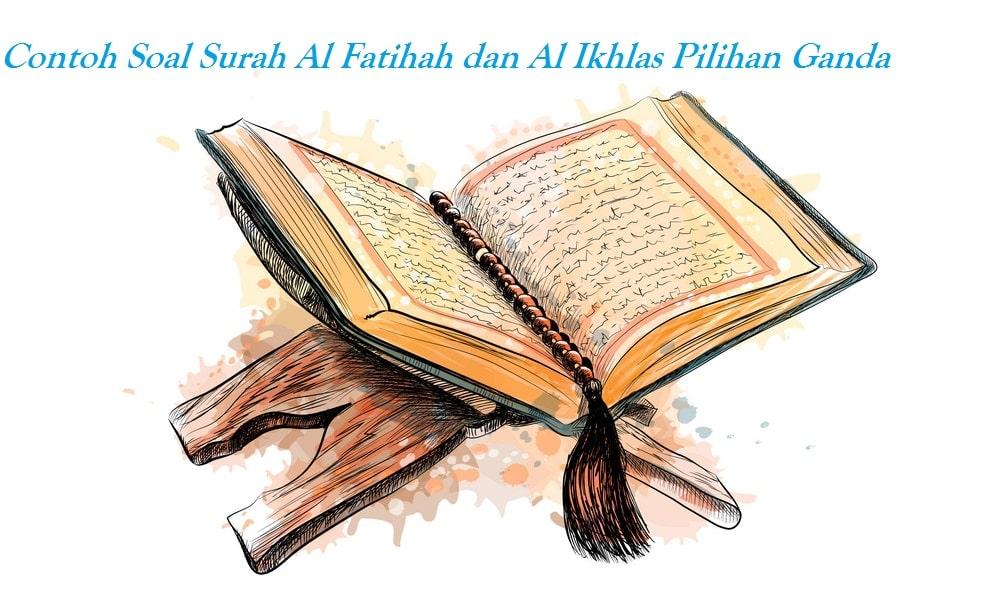 Contoh Soal Surah Al Fatihah Dan Al Lapang Dada Opsi Ganda [+Jawaban]