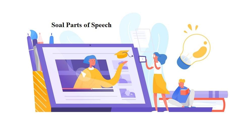 Pola Soal Parts Of Speech Pilihan Ganda Dan Kunci Tanggapan