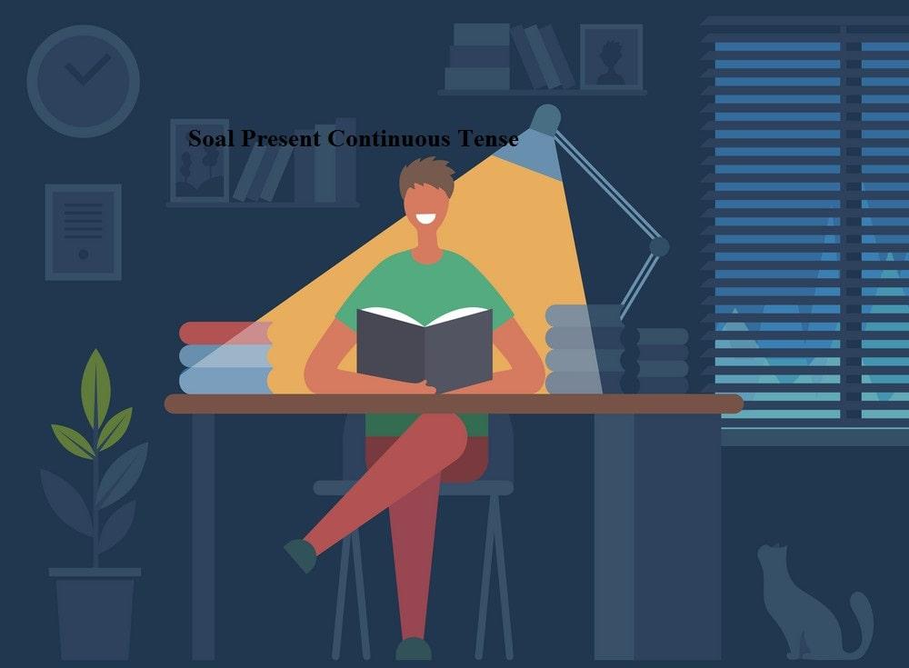 Teladan Soal Present Continuous Tense Pilihan Ganda Dan Balasan