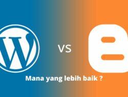 Ingin Membuat Blog, Lebih Baik WordPress atau Blogger?